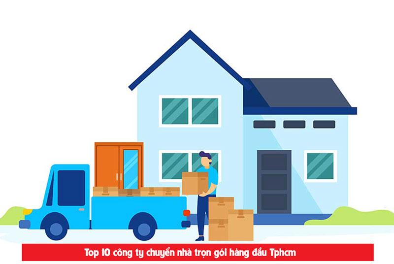 Top 10 công ty chuyển nhà nên chọn khi cần chuyển nhà